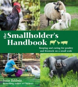 The Smallholders Handbook - keeping and caring for poultry and livestock on a small scale